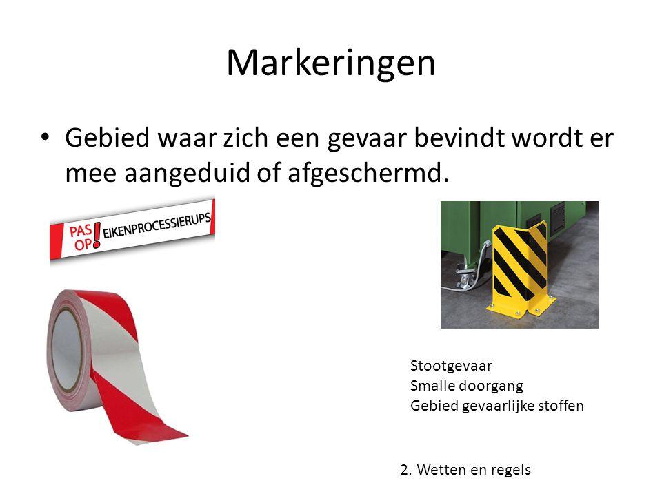 Markeringen Gebied waar zich een gevaar bevindt wordt er mee aangeduid of afgeschermd. 2. Wetten en regels Stootgevaar Smalle doorgang Gebied gevaarli
