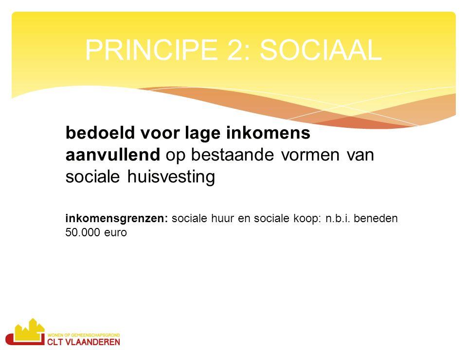 bedoeld voor lage inkomens aanvullend op bestaande vormen van sociale huisvesting inkomensgrenzen: sociale huur en sociale koop: n.b.i. beneden 50.000