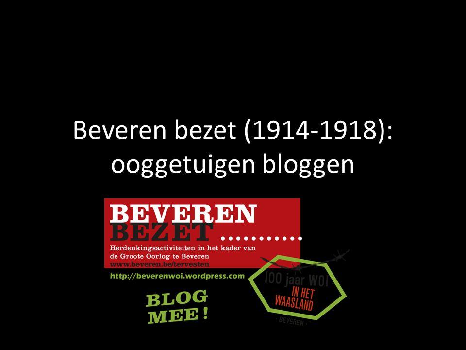Beveren bezet (1914-1918): ooggetuigen bloggen