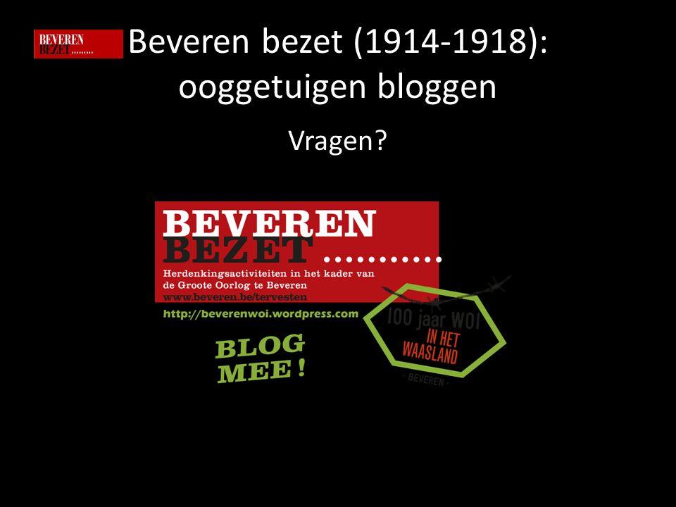 Beveren bezet (1914-1918): ooggetuigen bloggen Vragen