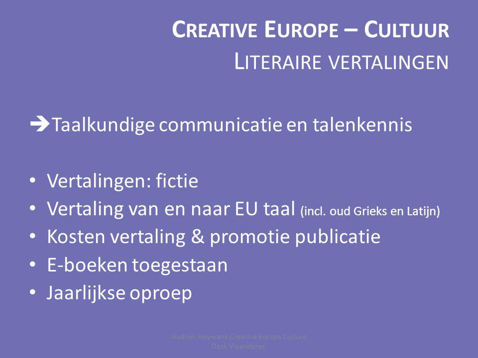 C REATIVE E UROPE – C ULTUUR L ITERAIRE VERTALINGEN  Taalkundige communicatie en talenkennis Vertalingen: fictie Vertaling van en naar EU taal (incl.