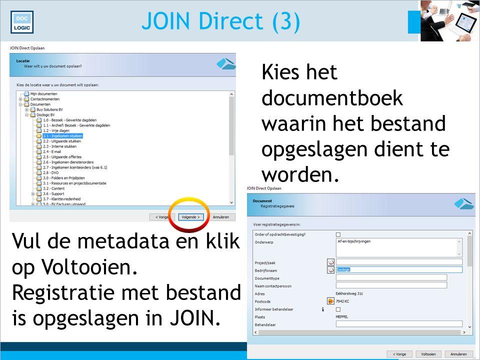JOIN Direct (3) Kies het documentboek waarin het bestand opgeslagen dient te worden. Vul de metadata en klik op Voltooien. Registratie met bestand is