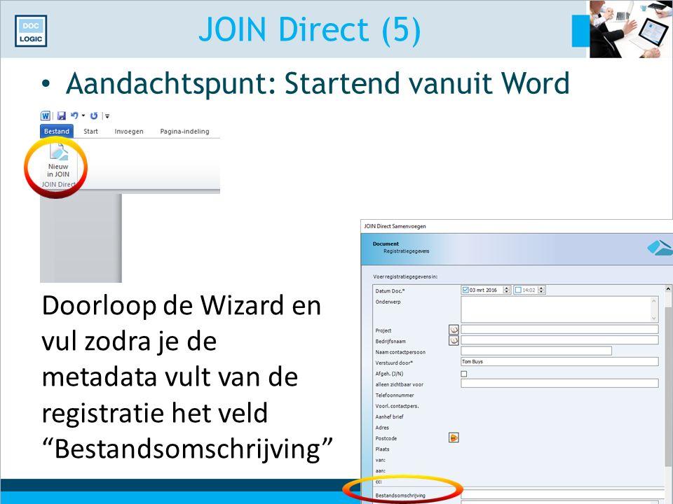 """JOIN Direct (5) Aandachtspunt: Startend vanuit Word Doorloop de Wizard en vul zodra je de metadata vult van de registratie het veld """"Bestandsomschrijv"""