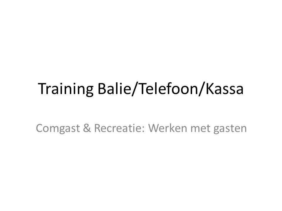 Training Balie/Telefoon/Kassa Comgast & Recreatie: Werken met gasten