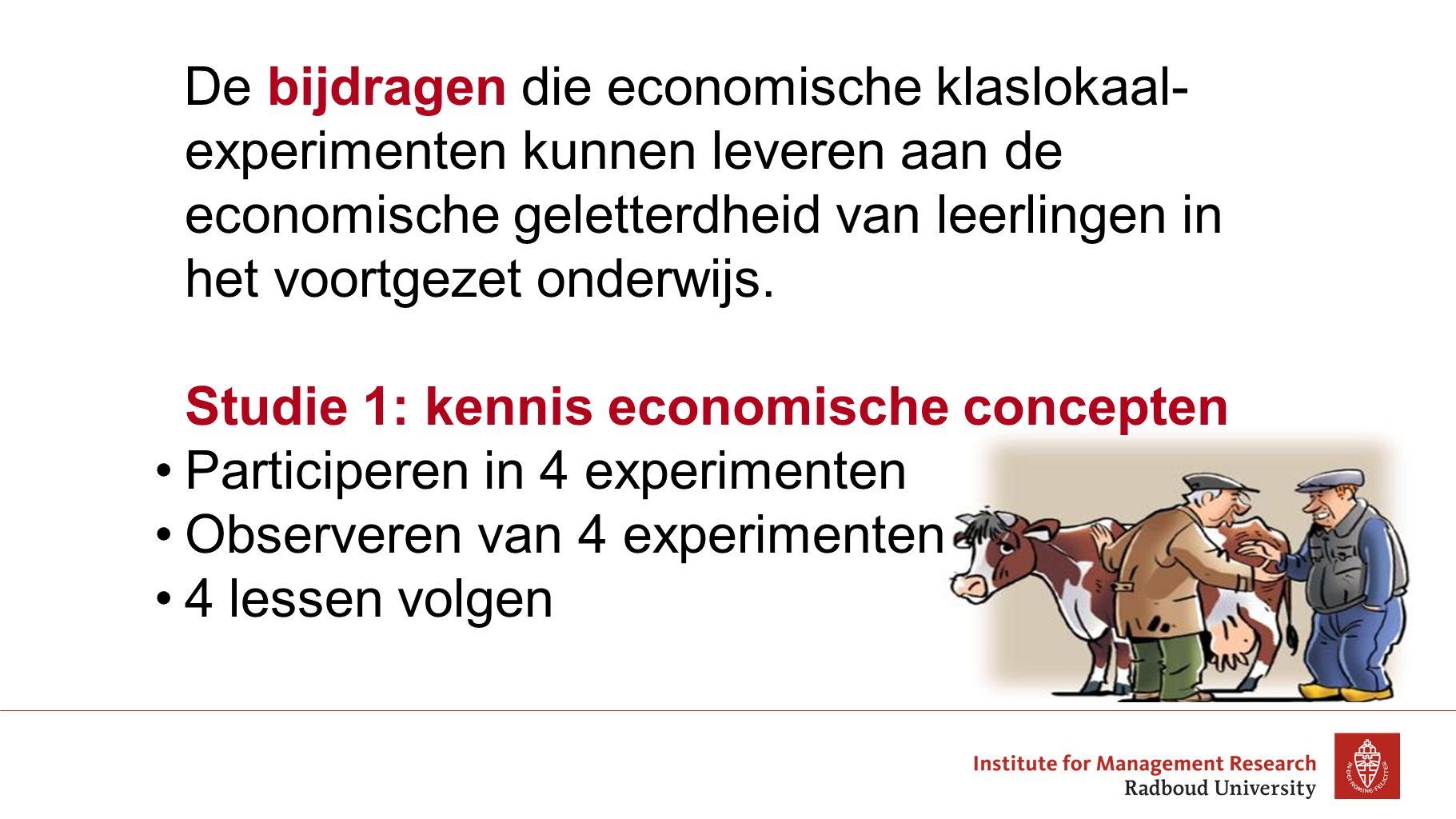 Studie 1: kennis economische concepten Participeren in 4 experimenten Observeren van 4 experimenten 4 lessen volgen