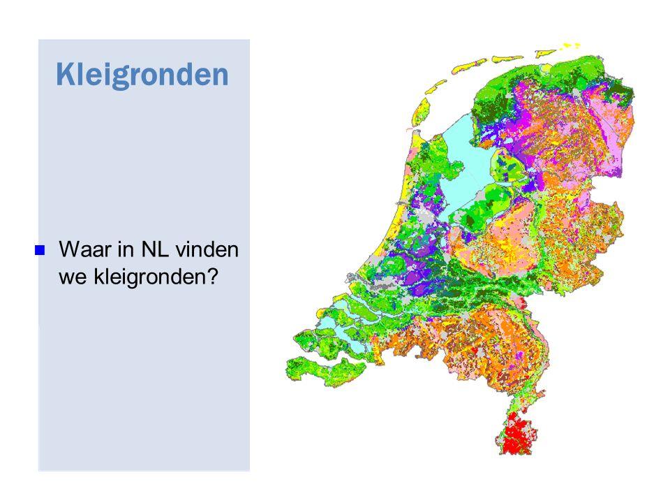 Kleigronden Waar in NL vinden we kleigronden?