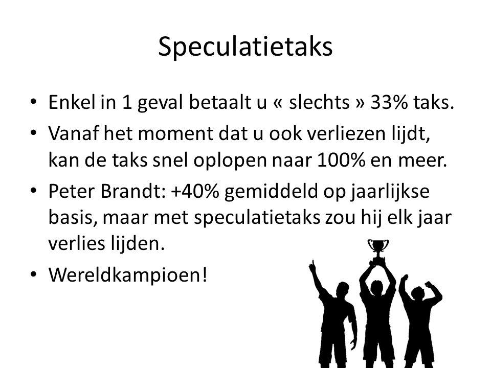 Speculatietaks Enkel in 1 geval betaalt u « slechts » 33% taks.