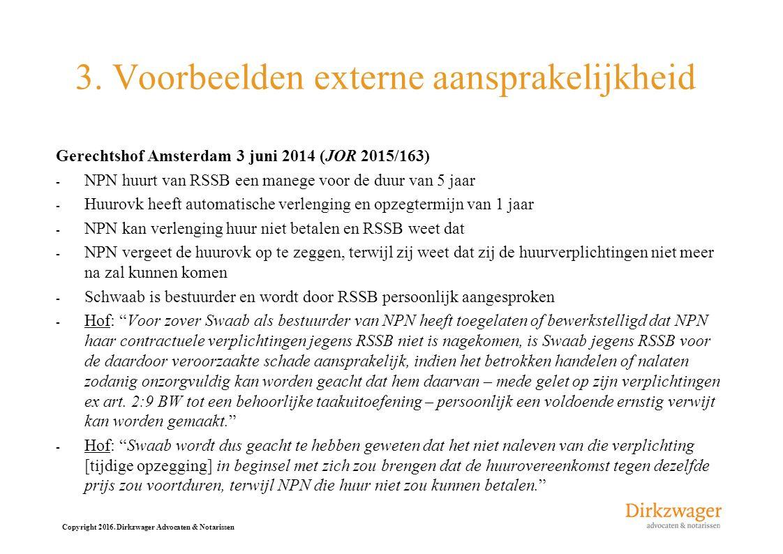Copyright 2016. Dirkzwager Advocaten & Notarissen 3. Voorbeelden externe aansprakelijkheid Gerechtshof Amsterdam 3 juni 2014 (JOR 2015/163) - NPN huur