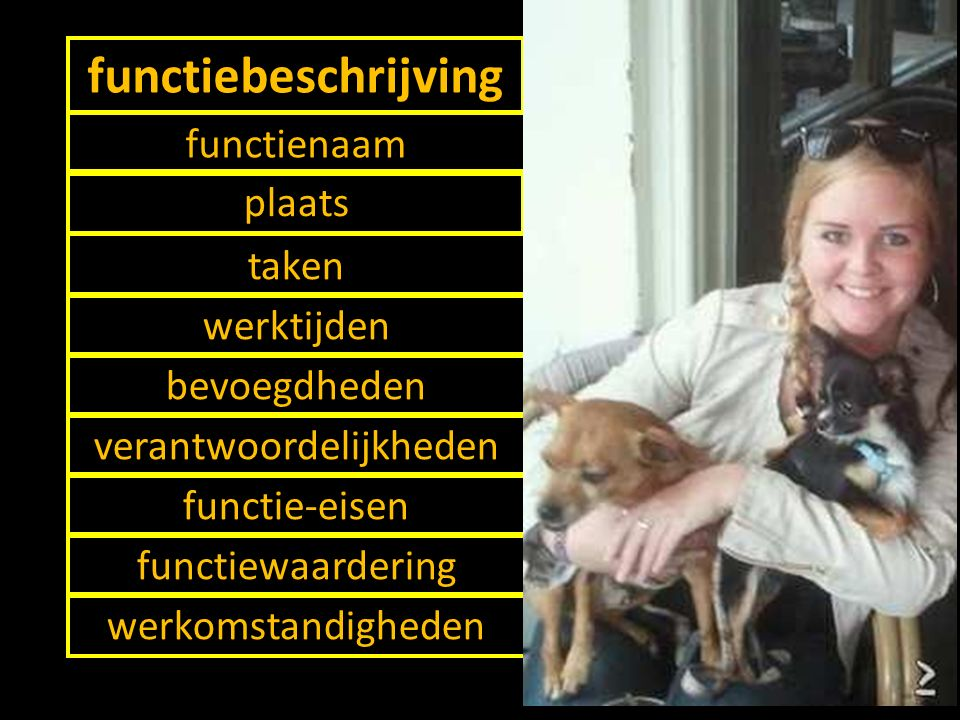 8 functiebeschrijving functienaam taken werktijden bevoegdheden verantwoordelijkheden functie-eisen functiewaardering werkomstandigheden plaats