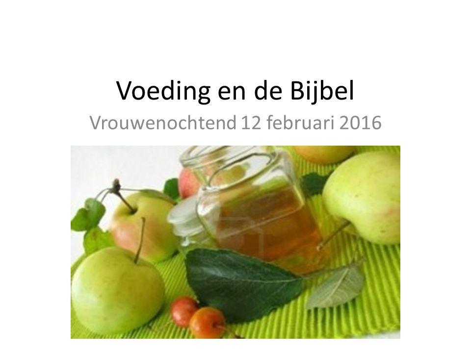 Voeding en de Bijbel Vrouwenochtend 12 februari 2016