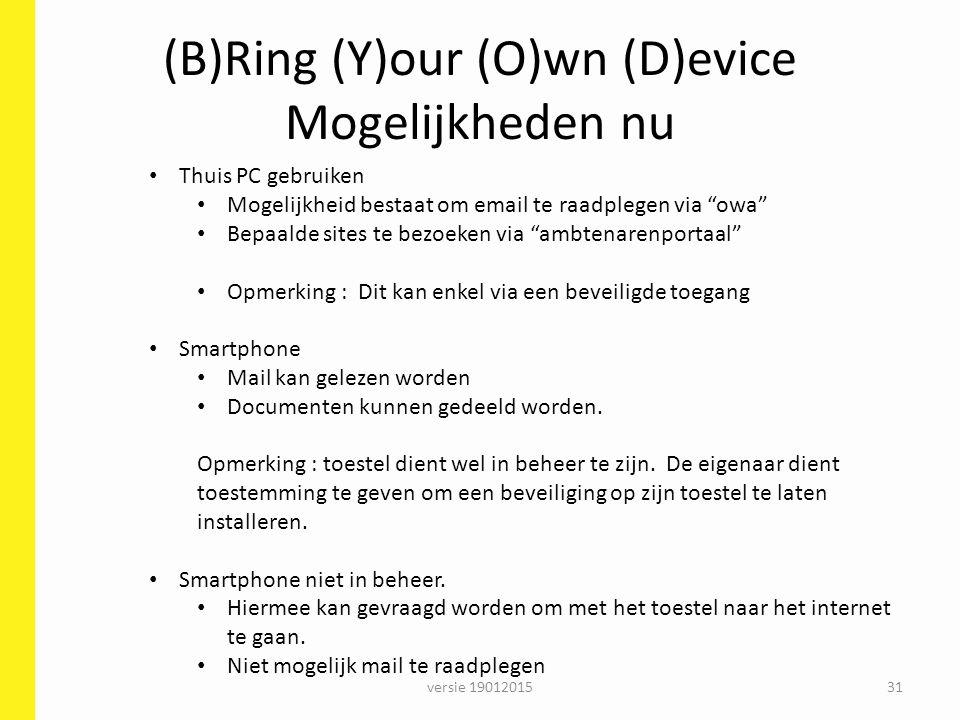 """(B)Ring (Y)our (O)wn (D)evice Mogelijkheden nu versie 1901201531 Thuis PC gebruiken Mogelijkheid bestaat om email te raadplegen via """"owa"""" Bepaalde sit"""