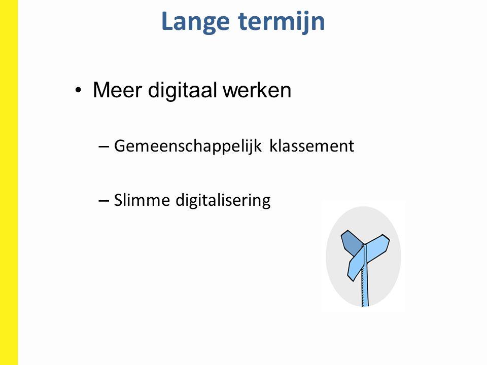 Lange termijn Meer digitaal werken – Gemeenschappelijk klassement – Slimme digitalisering