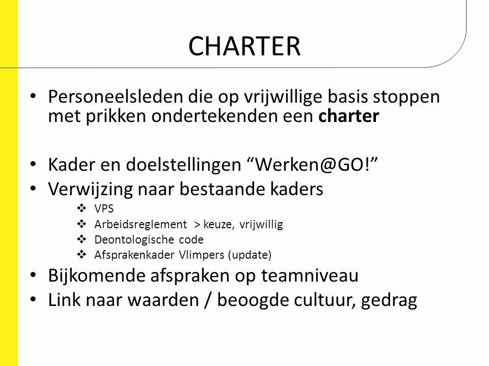 """CHARTER Personeelsleden die op vrijwillige basis stoppen met prikken ondertekenden een charter Kader en doelstellingen """"Werken@GO!"""" Verwijzing naar be"""