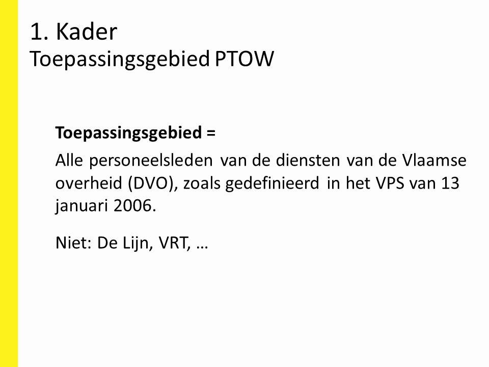 Toepassingsgebied = Alle personeelsleden van de diensten van de Vlaamse overheid (DVO), zoals gedefinieerd in het VPS van 13 januari 2006. Niet: De Li