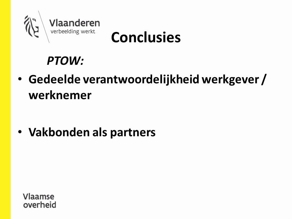 Conclusies PTOW: Gedeelde verantwoordelijkheid werkgever / werknemer Vakbonden als partners