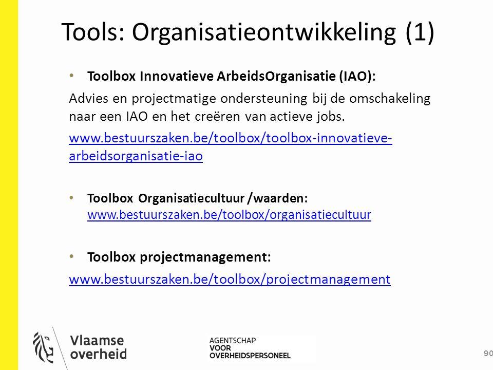 Tools: Organisatieontwikkeling (1) 90 Toolbox Innovatieve ArbeidsOrganisatie (IAO): Advies en projectmatige ondersteuning bij de omschakeling naar een