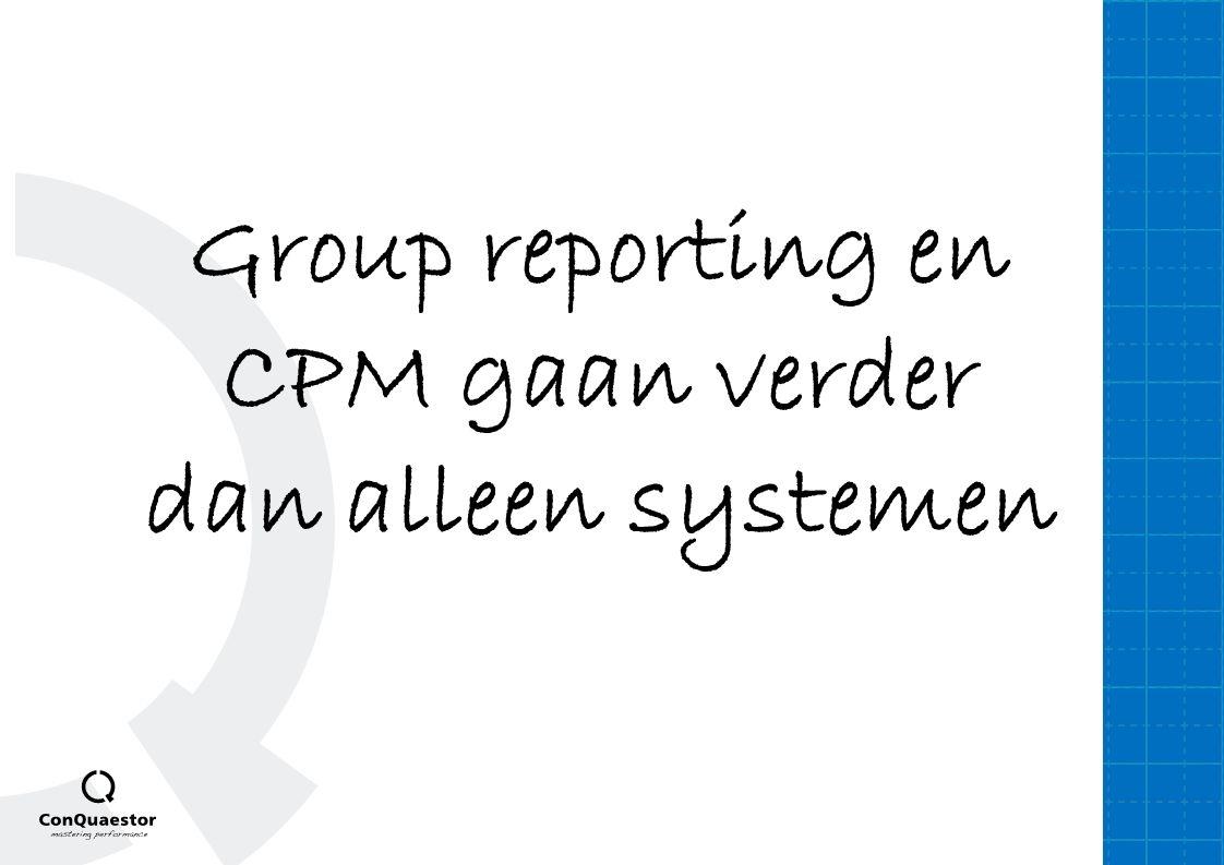 Group reporting en CPM gaan verder dan alleen systemen