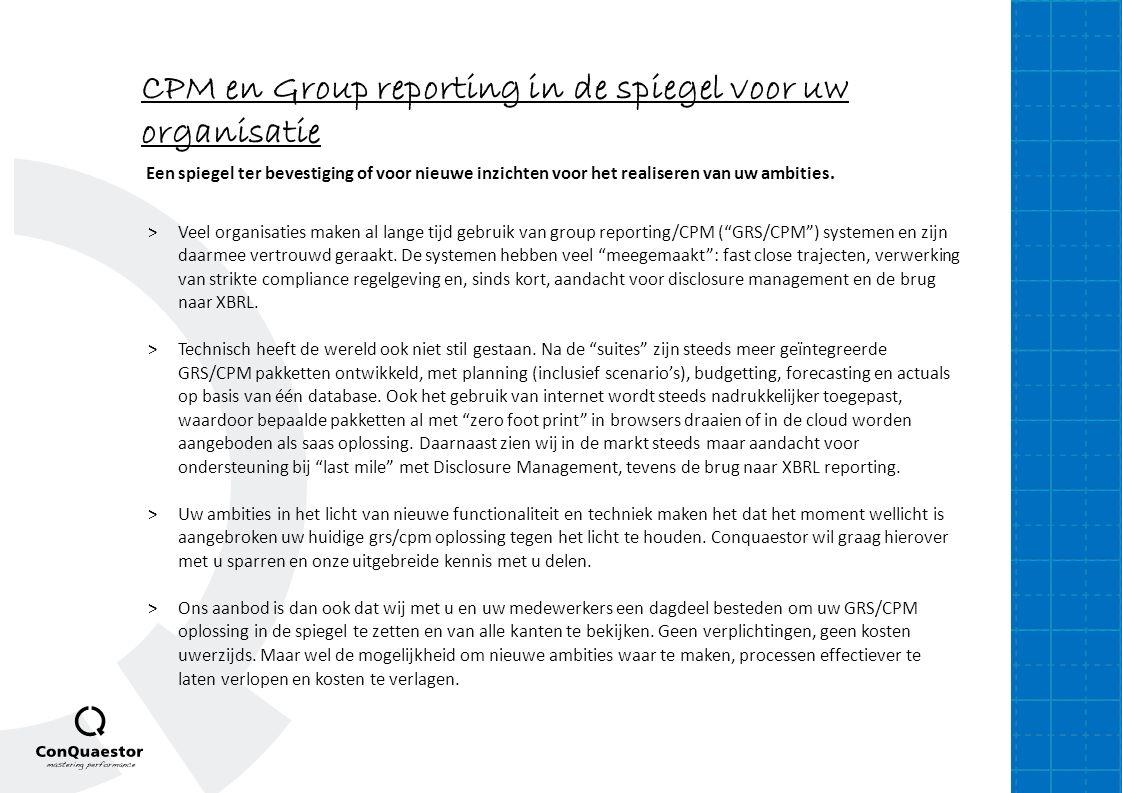 """CPM en Group reporting in de spiegel voor uw organisatie >Veel organisaties maken al lange tijd gebruik van group reporting/CPM (""""GRS/CPM"""") systemen e"""