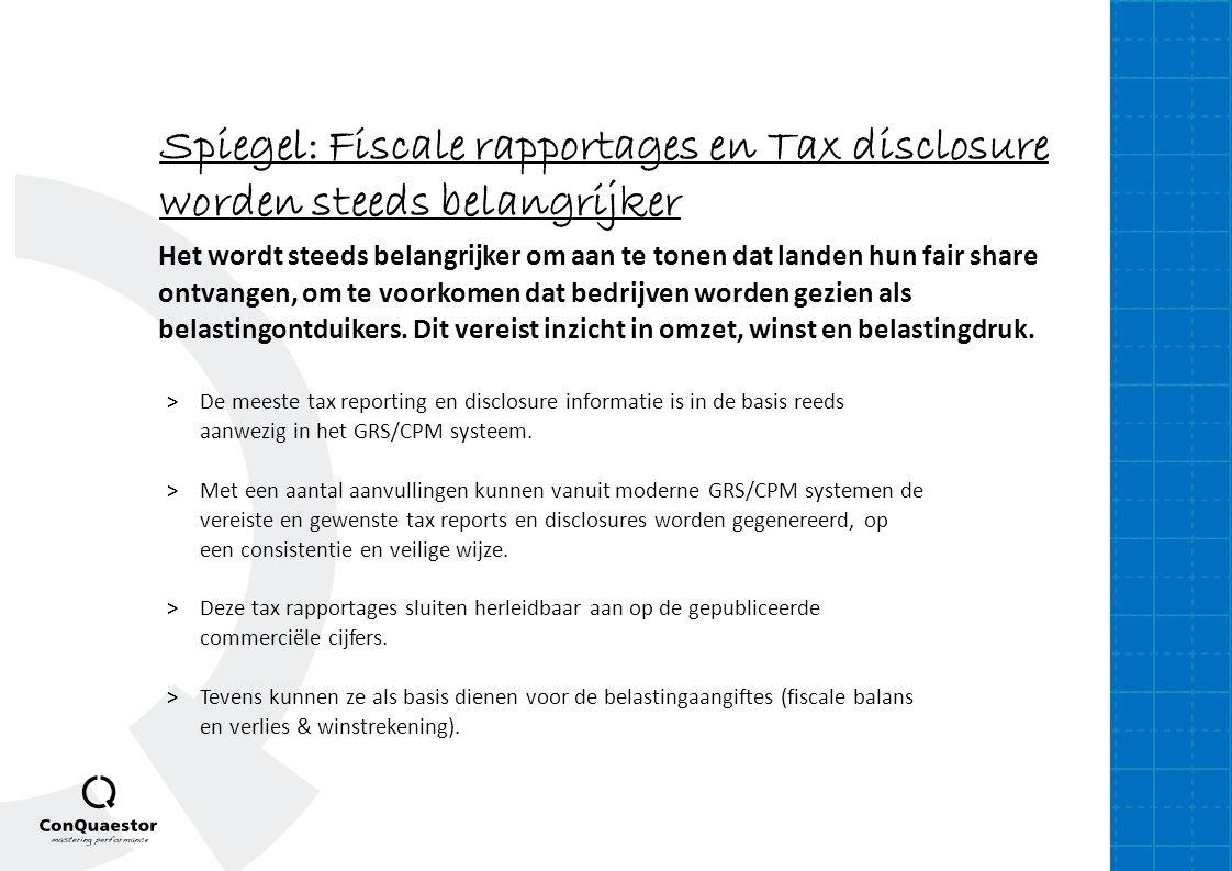 Spiegel: Fiscale rapportages en Tax disclosure worden steeds belangrijker Het wordt steeds belangrijker om aan te tonen dat landen hun fair share ontv
