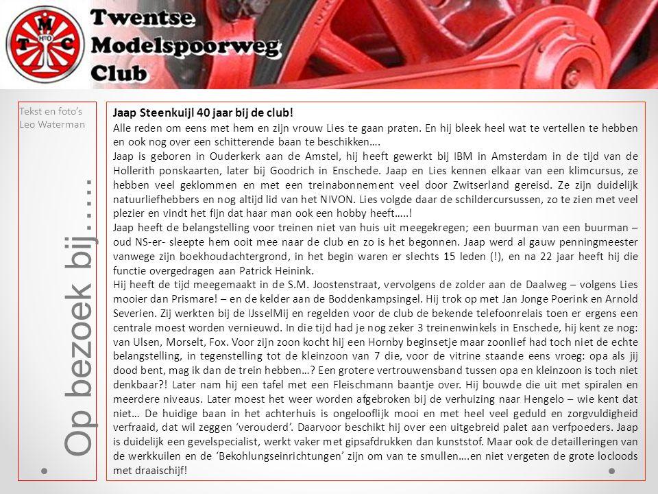 Op bezoek bij….. Tekst en foto's Leo Waterman Jaap Steenkuijl 40 jaar bij de club! Alle reden om eens met hem en zijn vrouw Lies te gaan praten. En hi