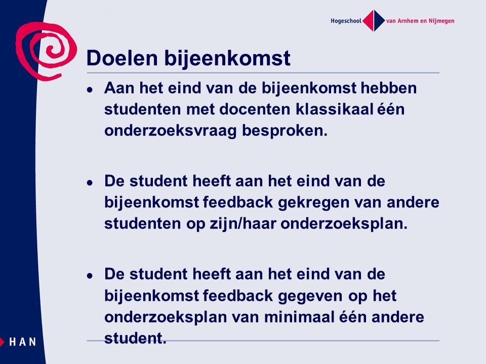 Doelen bijeenkomst Aan het eind van de bijeenkomst hebben studenten met docenten klassikaal één onderzoeksvraag besproken.