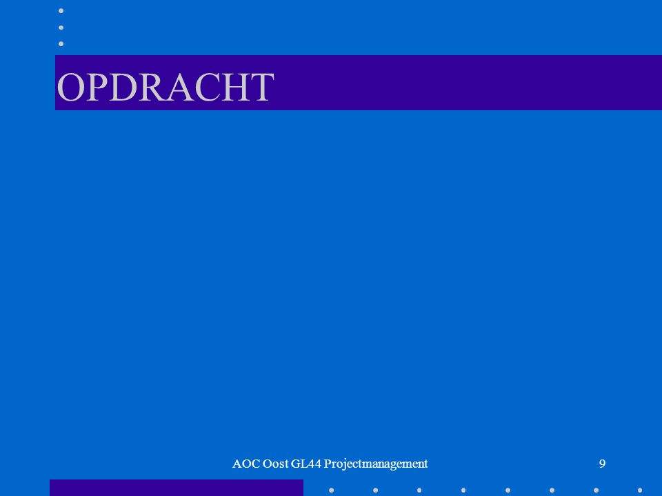 OPDRACHT 50AOC Oost GL44 Projectmanagement