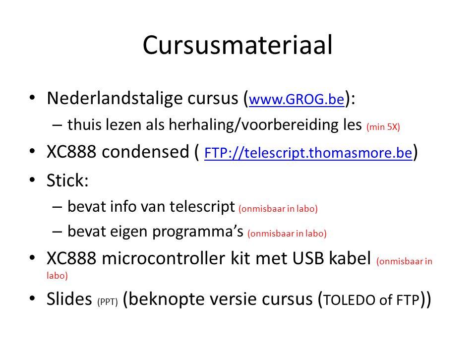 Cursusmateriaal Nederlandstalige cursus ( www.GROG.be ): www.GROG.be – thuis lezen als herhaling/voorbereiding les (min 5X) XC888 condensed ( FTP://te