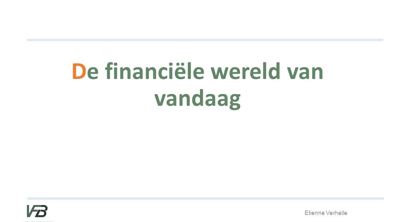 Etienne Verhelle De financiële wereld van vandaag