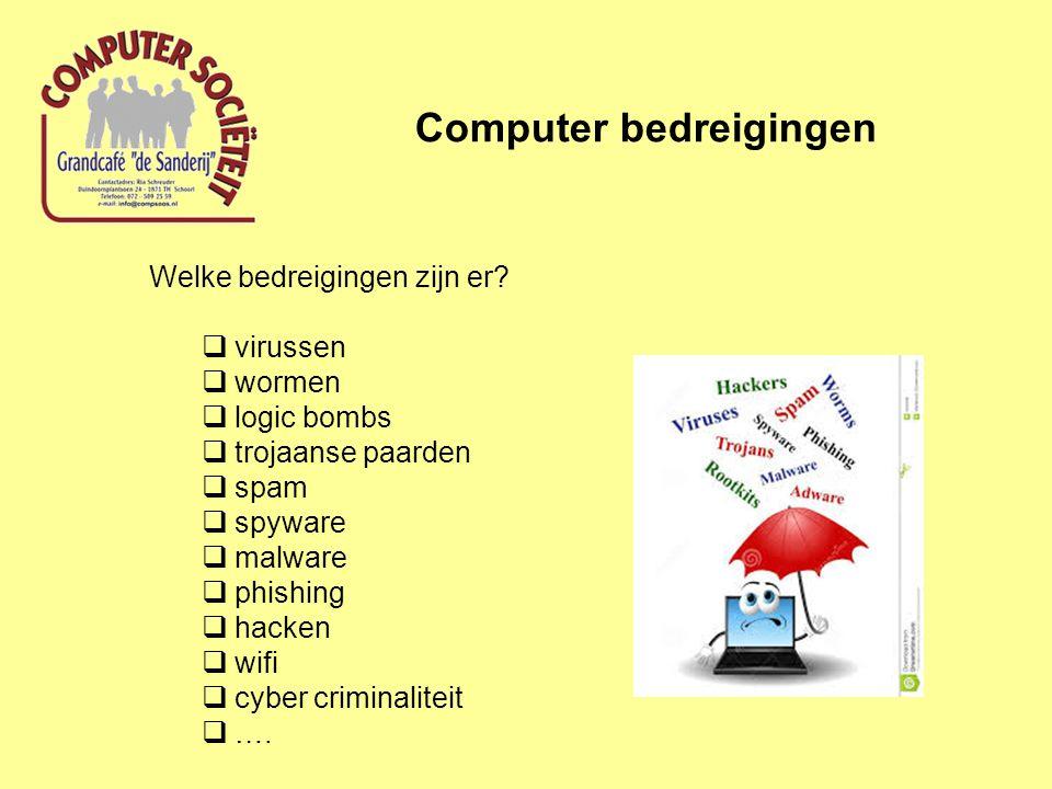 Computer bedreigingen Welke bedreigingen zijn er.