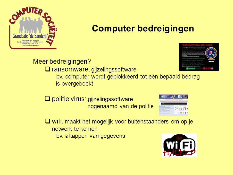 Computer bedreigingen Meer bedreigingen. ransomware: gijzelingssoftware bv.