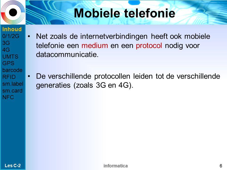 informatica 0G / 1G 0G (1946) radiosignalen met omvang van een zakenkoffer privé-netwerken (vooral voor politie, leger, vrachtwagens) 1G – NMT protocol (1980) omvang van walkie-talkie lage bandbreedte versplinterde telecommarkt maakt gebruik van andere netwerken moeilijk Daarom grotendeels privé-netwerken Les C-2 7 Inhoud 0/1/2G 3G 4G UMTS GPS barcode RFID sm.label sm.card NFC