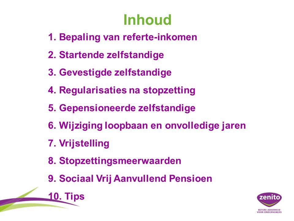 Inhoud 1. 1.Bepaling van referte-inkomen 2. 2.Startende zelfstandige 3.