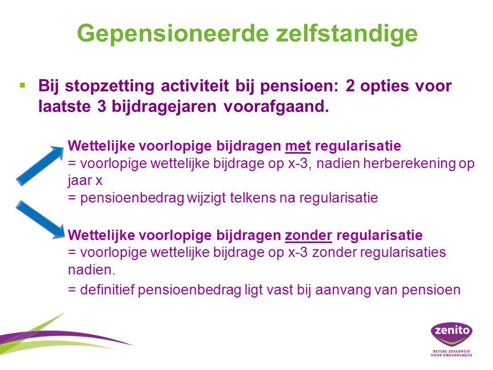 Gepensioneerde zelfstandige   Bij stopzetting activiteit bij pensioen: 2 opties voor laatste 3 bijdragejaren voorafgaand.