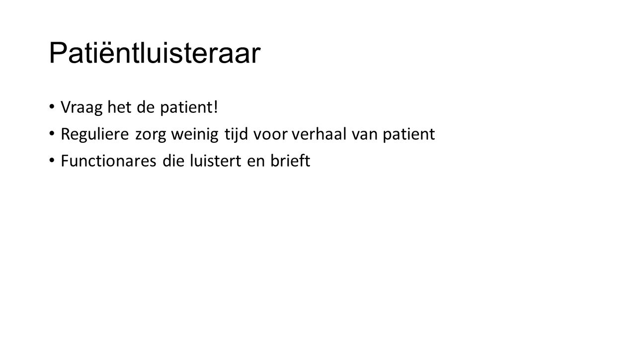 Patiëntluisteraar Vraag het de patient.