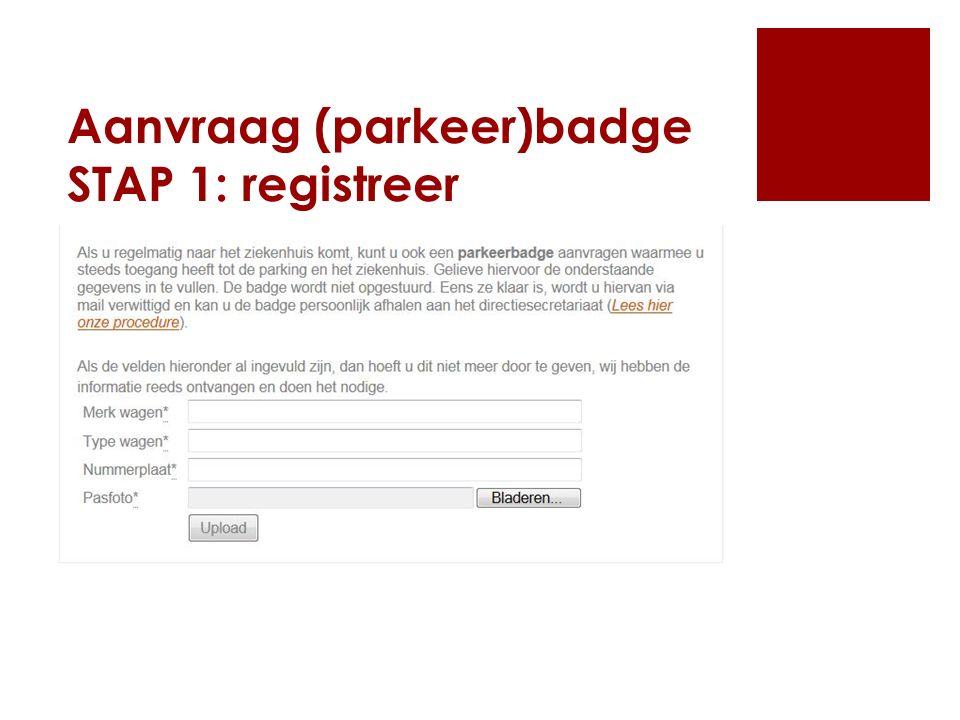 Aanvraag (parkeer)badge STAP 1: registreer