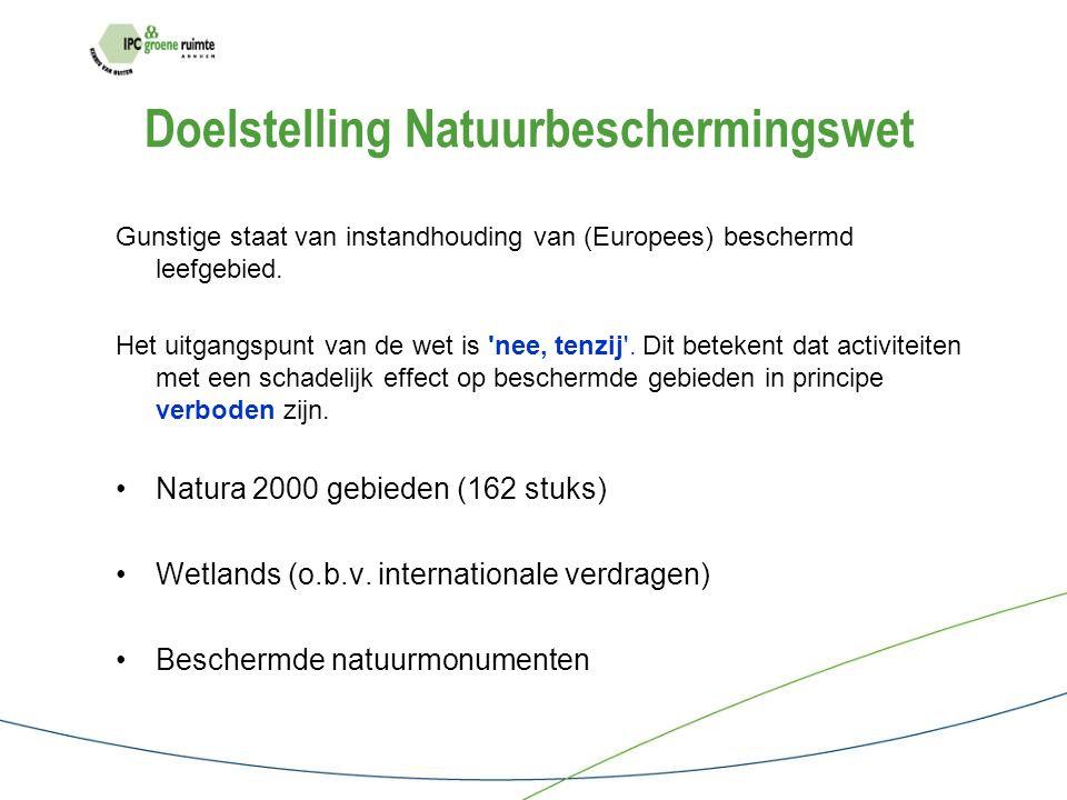 Doelstelling Natuurbeschermingswet Gunstige staat van instandhouding van (Europees) beschermd leefgebied.