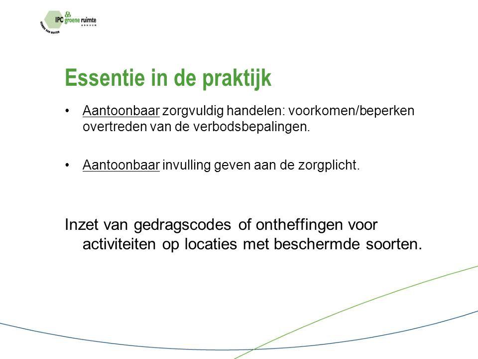 Essentie in de praktijk Aantoonbaar zorgvuldig handelen: voorkomen/beperken overtreden van de verbodsbepalingen.