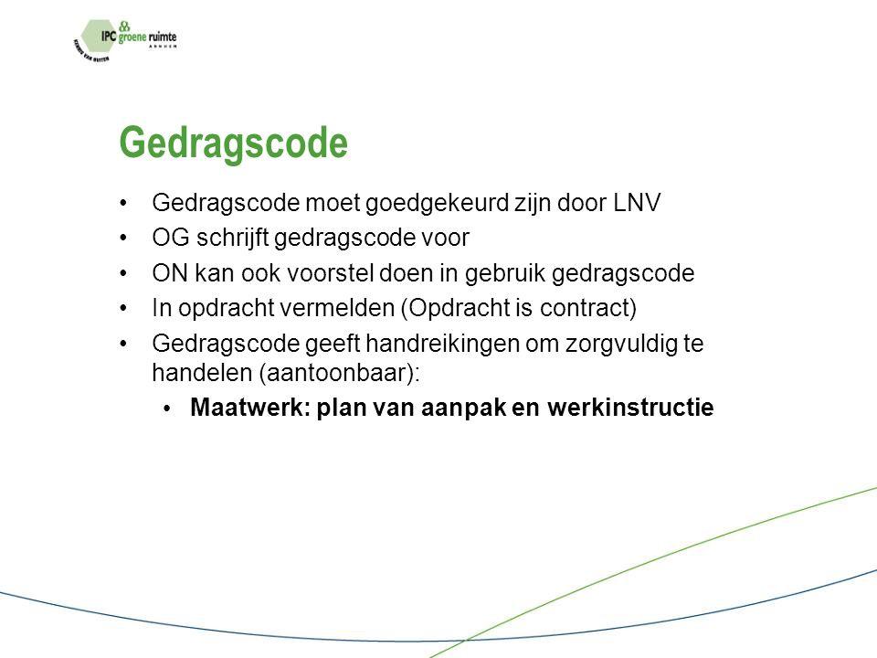 Aantoonbaar zorgvuldig handelen: Inzet gedragscode Door LNV goedgekeurde aanpak voor het behouden van de biodiversiteit Inzet aantoonbaar deskundig personeel: gecertificeerd Niveau 1: medewerker/meewerkend voorman Niveau 2: opzichter/uitvoerder Niveau 3: werkvoorbereider/bedrijfsleider Zorgvuldig werken -Uitvoeren conform plan van aanpak+werkinstructie -Algemene voorzorgmaatregelen -Specifieke voorzorgmaatregelen