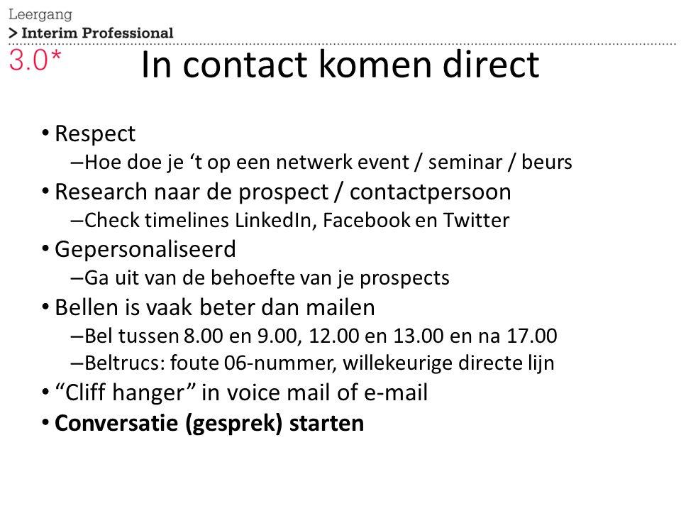 Respect – Hoe doe je 't op een netwerk event / seminar / beurs Research naar de prospect / contactpersoon – Check timelines LinkedIn, Facebook en Twit