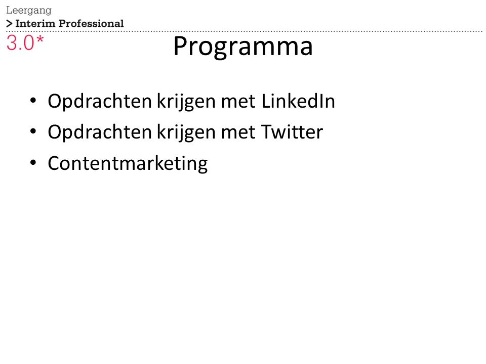 Programma Opdrachten krijgen met LinkedIn Opdrachten krijgen met Twitter Contentmarketing