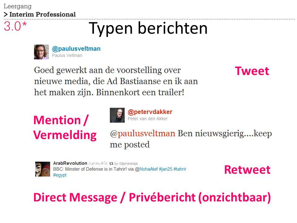 Tweet Mention / Vermelding Retweet Direct Message / Privébericht (onzichtbaar) Typen berichten