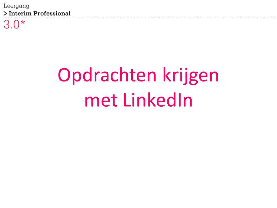 Opdrachten krijgen met LinkedIn