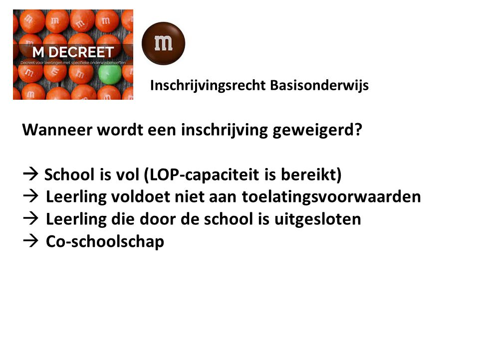 Inschrijvingsrecht Basisonderwijs Wanneer wordt een inschrijving geweigerd.