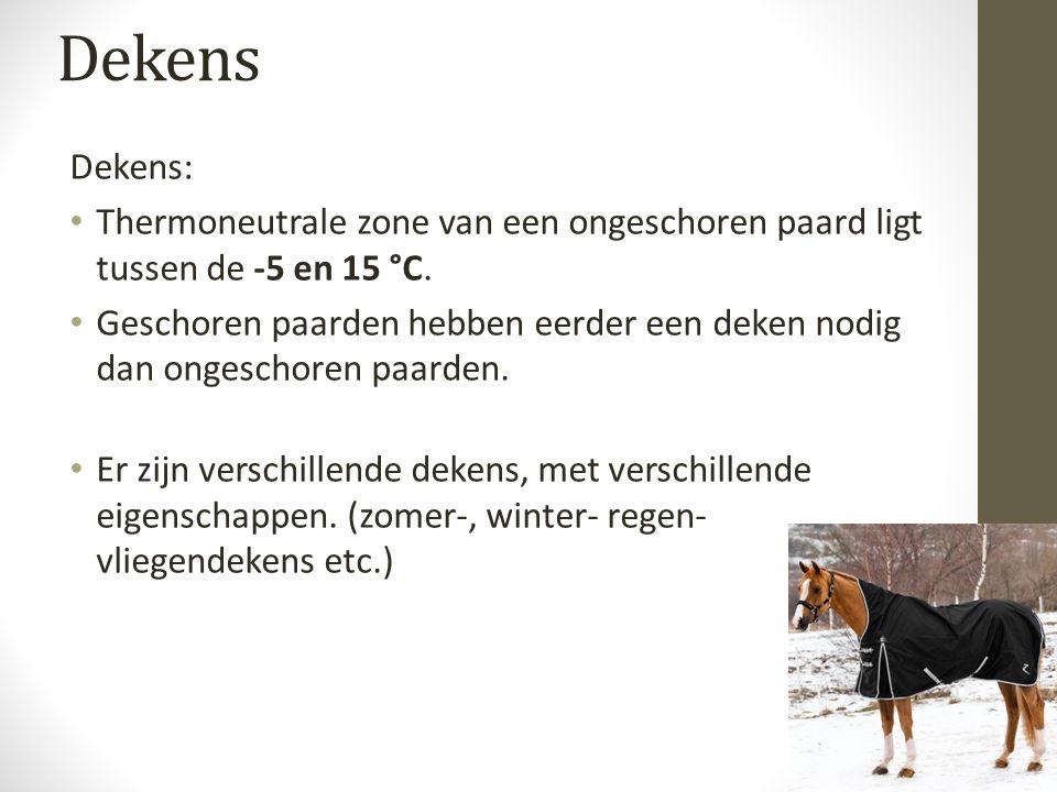 Dekens: Thermoneutrale zone van een ongeschoren paard ligt tussen de -5 en 15 °C.