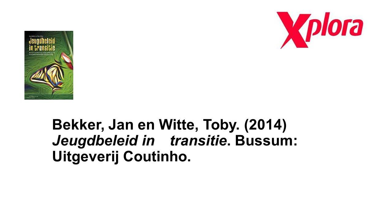 Bekker, Jan en Witte, Toby. (2014) Jeugdbeleid in transitie. Bussum: Uitgeverij Coutinho.