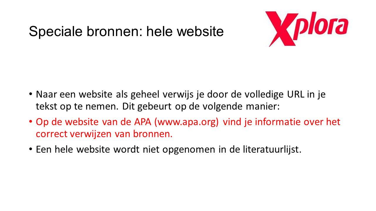 Speciale bronnen: hele website Naar een website als geheel verwijs je door de volledige URL in je tekst op te nemen. Dit gebeurt op de volgende manier