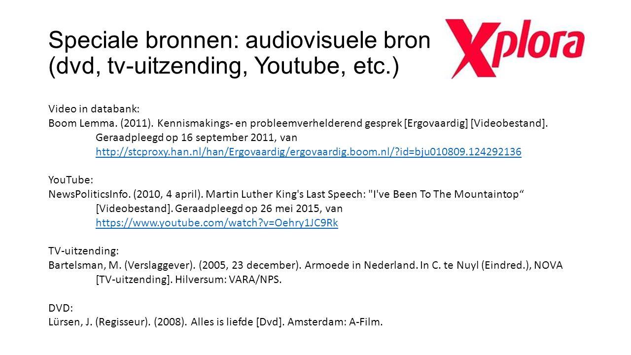 Speciale bronnen: audiovisuele bron (dvd, tv-uitzending, Youtube, etc.) Video in databank: Boom Lemma. (2011). Kennismakings- en probleemverhelderend