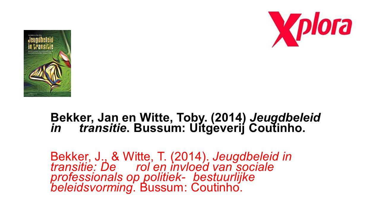 Bekker, Jan en Witte, Toby. (2014) Jeugdbeleid in transitie. Bussum: Uitgeverij Coutinho. Bekker, J., & Witte, T. (2014). Jeugdbeleid in transitie: De