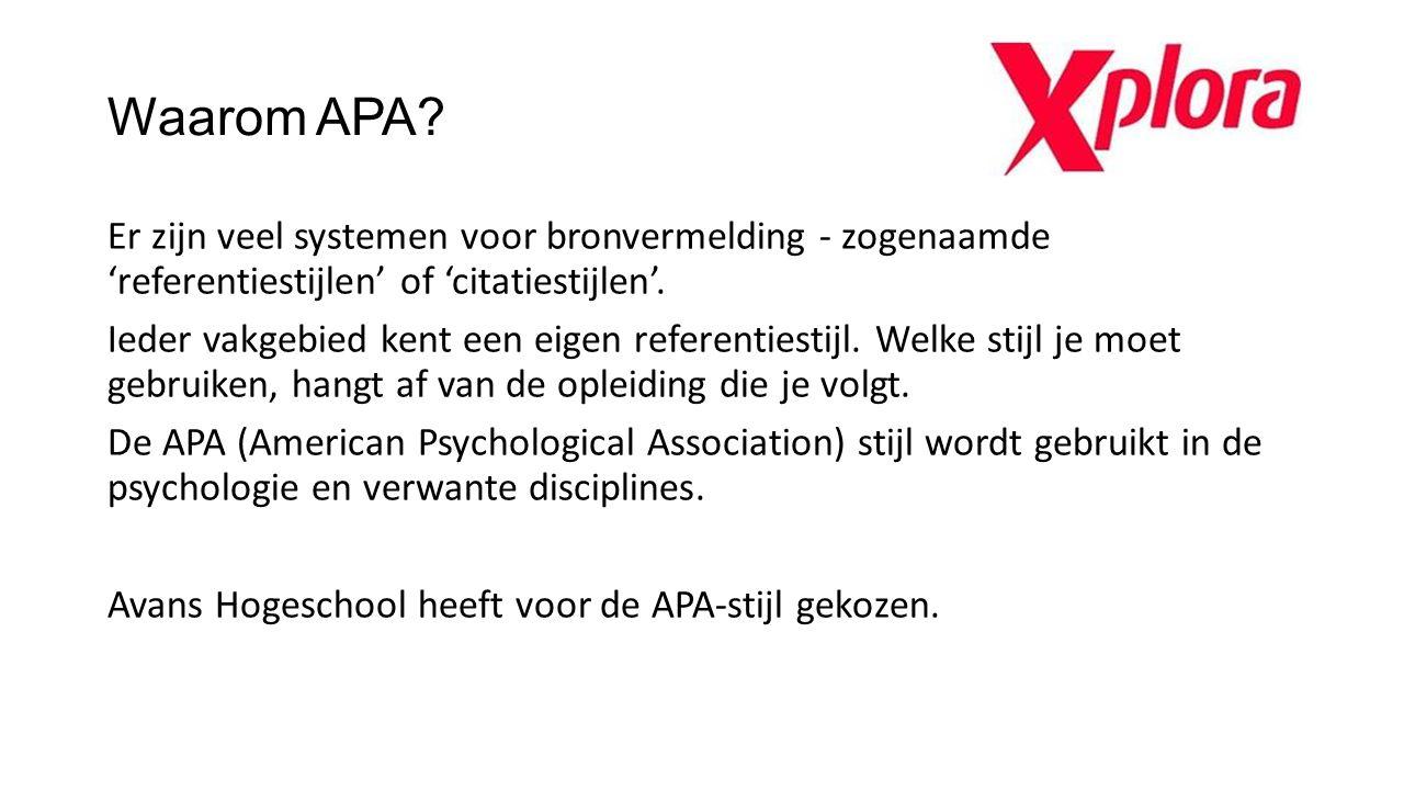 Waarom APA? Er zijn veel systemen voor bronvermelding - zogenaamde 'referentiestijlen' of 'citatiestijlen'. Ieder vakgebied kent een eigen referenties