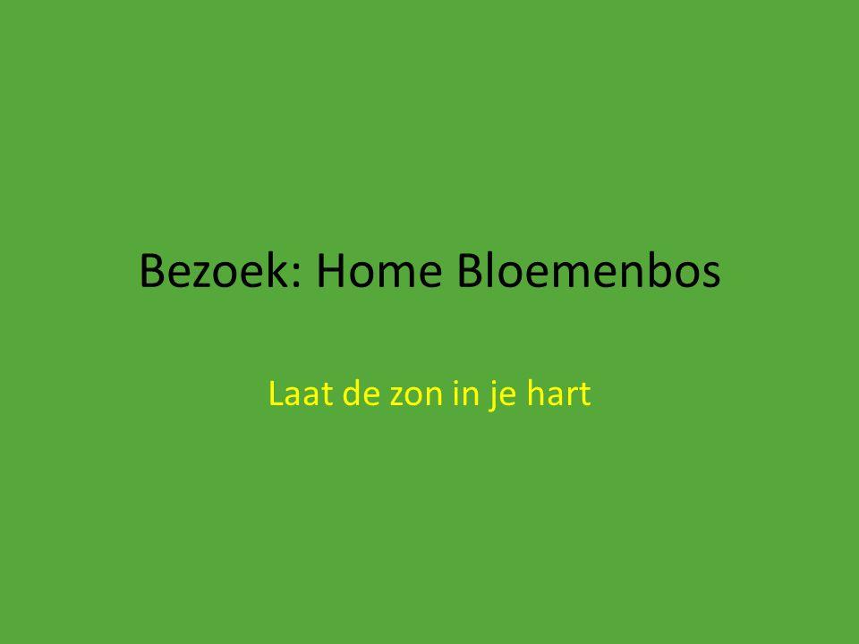 Bezoek: Home Bloemenbos Laat de zon in je hart